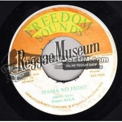 """Prince Alla - Mama No Fight - Freedom Sounds 7"""""""