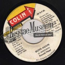 """Round Head - Born Again - Colin fat 7"""""""