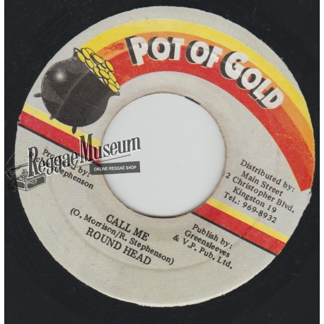 """Round Head - Call Me - Pot Of Gold 7"""""""