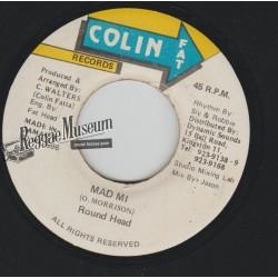 """Round Head - Mad Mi - Colin Fat 7"""""""