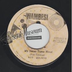 "Royals Roy Cousins - My Sweat Turns To Blood - Wambesi 7"""