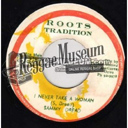 Sammy Dread - I Never Take A Woman - Roots Tradition 7""