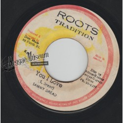 Sammy Dread - You I Love - Roots Tradition 7""