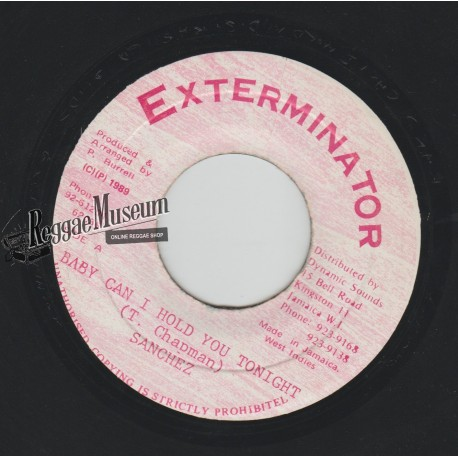 """Sanchez - Baby Can I Hold You Tonight - Exterminator 7"""""""