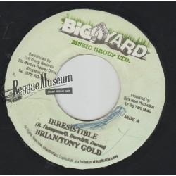 """Brian & Tony Gold - Irresistible - Big Yard 7"""""""