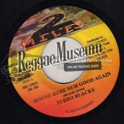 "Turbo Blacks - Round Here Nuh Good Again - 2 Miles 7"""
