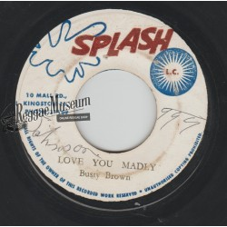 """Busty Brown - Love You Madly - Splash 7"""""""