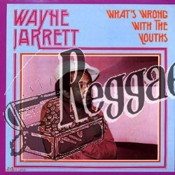 Wayne Jarrett - Whats Wrong With The Youths - Dub Irator LP