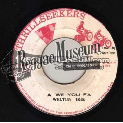 """Welton Irie - A We You Fa - Thrillseekers 7"""""""