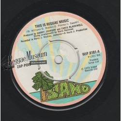 Zap Pow - This Is Reggae Music - ISland 7""