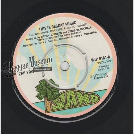 "Zap Pow - This Is Reggae Music - ISland 7"""