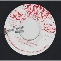 Charlie Chaplin - Fire Burn Dem Below - Power House 7""