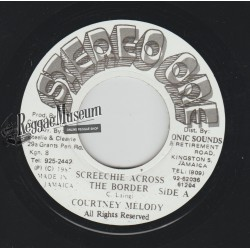 """Courtney Melody - Screechie Across The Border - Stereo One 7"""""""