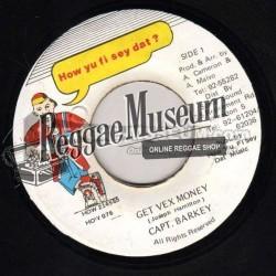 "Captain Barkey - Get Vex Money - How Yu Fi Sey Dat 7"""