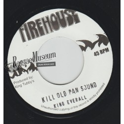 """King Everald - Kill Old Pan Sound - Firehouse 7"""""""