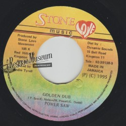"Power Saw - Golden Dub - Stone Love 7"""