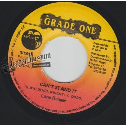 """Lone Ranger - Cant Stand It - Grade One 7"""""""""""