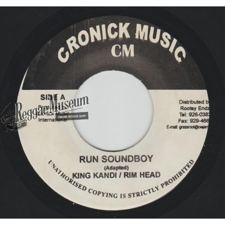 "King Kandi & Rim Head - Run Soundboy - Cronick 7"""""