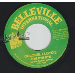 Colonel Lloydie - Bye Bye Bye - Belleville International 7""""