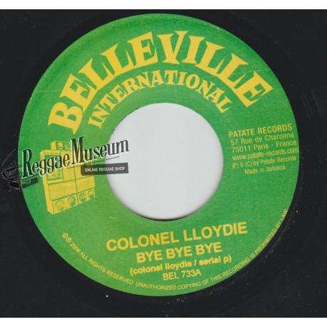 """Colonel Lloydie - Bye Bye Bye - Belleville International 7"""""""""""
