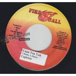 Capleton - Can Tan Yah - Fire Ball 7""""