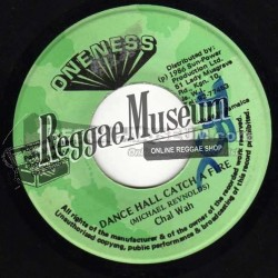 """Chal Wah - Dance Hall Catch A Fire - Oneness 7"""""""