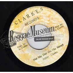 Amos Clarke - Put Me Out On The Street - Clarke 7""
