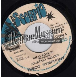"""Courtney Melody - What Love Is - Black Scorpio 7"""""""