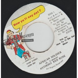 Anthony Red Rose - African Soldier - How Yu Fi Sey Dat 7""
